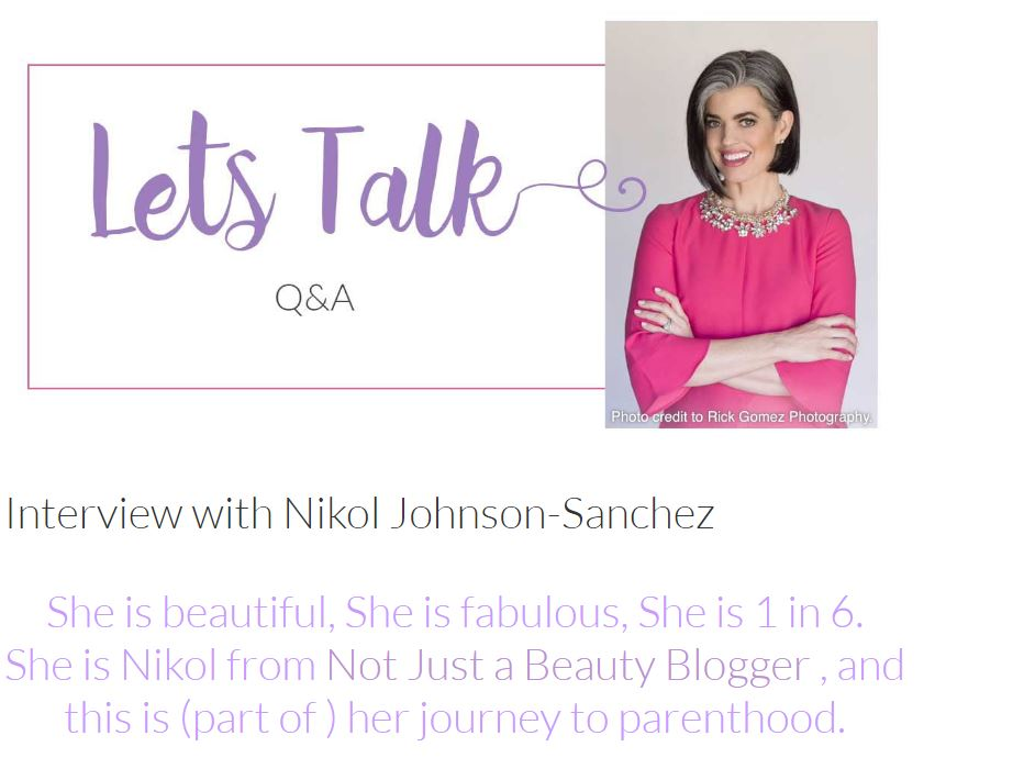 Nikol Johnson, Not Just A Beauty Blogger, Infertility, IVF, Infertility Advocate