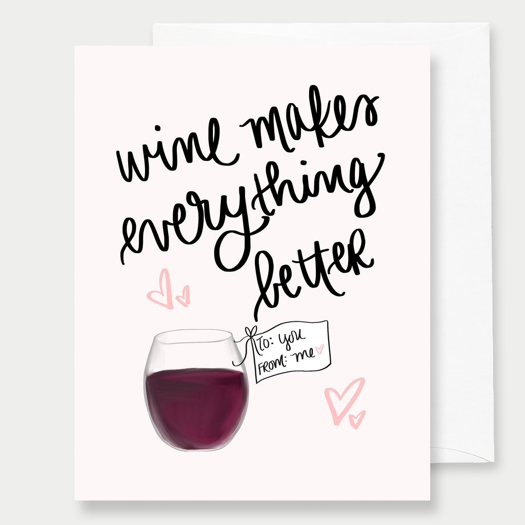 Wine Makes Everything Better
